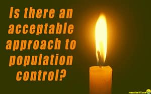 """A candle burns against a dark background, and the words ask, """"Is there an acceptable approach to population control?"""""""