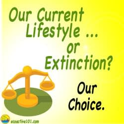 "Balance scales and the words, ""Our Current Lifestyle of Extinctin? Our choice."""