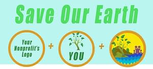 """""""Save Our Earth"""" in large green type, and under that we see a circle on left for your logo linked by a + sign to a circle in the middle containing the word """"YOU,"""" linked to a circle on the right showing the EcoActive101 logo."""