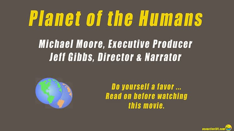 "Title and major credits for the movie Planet of the Humans, with the words, ""Do yourself a favor. Read on before watching this movie."""