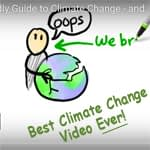 "Funny drawing of a man holding the earth in his arms, with a speech bubble that says ""Oops!"" Across the bottom are the words, ""Best Climate Change Video Ever!"""
