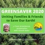 GreenSaver 2020, Uniting Families & Friends to Save Our Earth! Shows Eco Active 101 logo and picture of Chiwah Slater, founder.