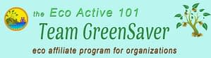 "Page header with Eco Active 101 logo and these words, ""Eco Active 101 Team GreenSaver Eco Affiliate Program for Organizations"""