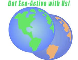 "On the left, a green earth with a dying earth behind it, and on the right are the words, ""Get Eco Active With Us!"""