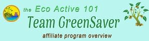 """Page header with Eco Active 101 logo and these words, """"Eco Active 101 Team GreenSaver Affiliate Program Overview"""""""