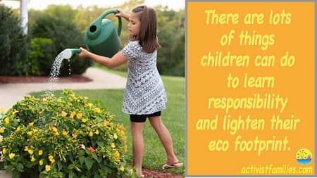 """A 9-year-old girl waters the flowers in her lovely backyard on a summer's day. The text reads, """"There are lots of things children can do to learn responsibility and lighten their eco-footprint."""""""