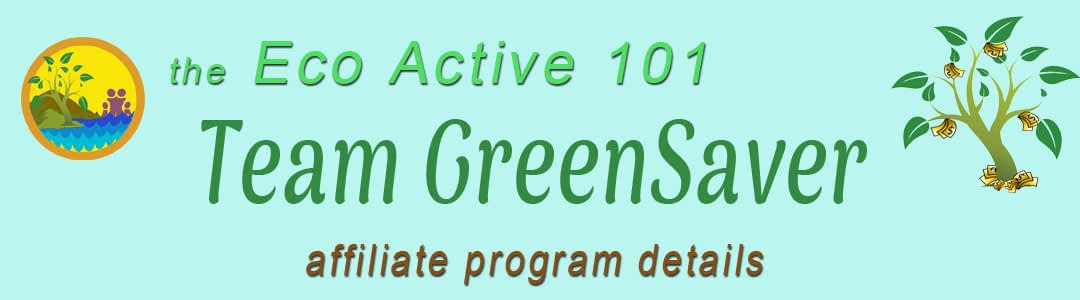 """Page header with Eco Active 101 logo and the words, """"Eco Active 101 Team GreenSaver Affiliate Program Details"""""""